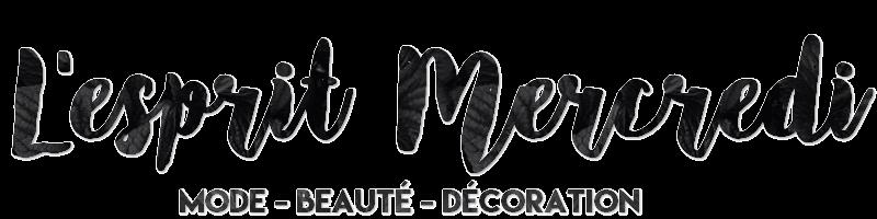 L'ESPRIT MERCREDI - BLOG MODE, BEAUTÉ & DÉCORATION - BESANCON