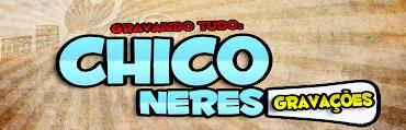 CHICO NERS GRAVAÇOES