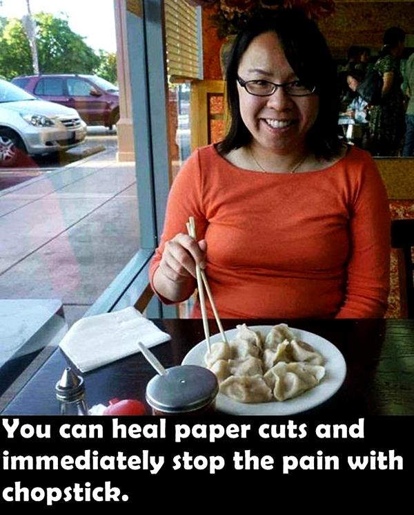 You can heal paper cuts and immediately stop the pain with chopstick.