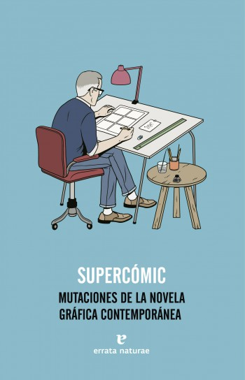 SUPERCÓMIC. MUTACIONES DE LA NOVELA GRÁFICA CONTEMPORÁNEA