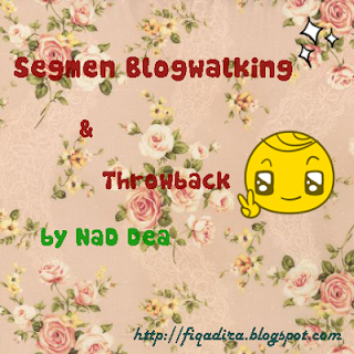 Segmen Blogwalking & Throwback By NaD Dea (8 Jun 2015)