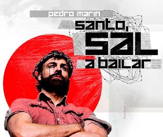 Pedro Marin Santo, sal a bailar