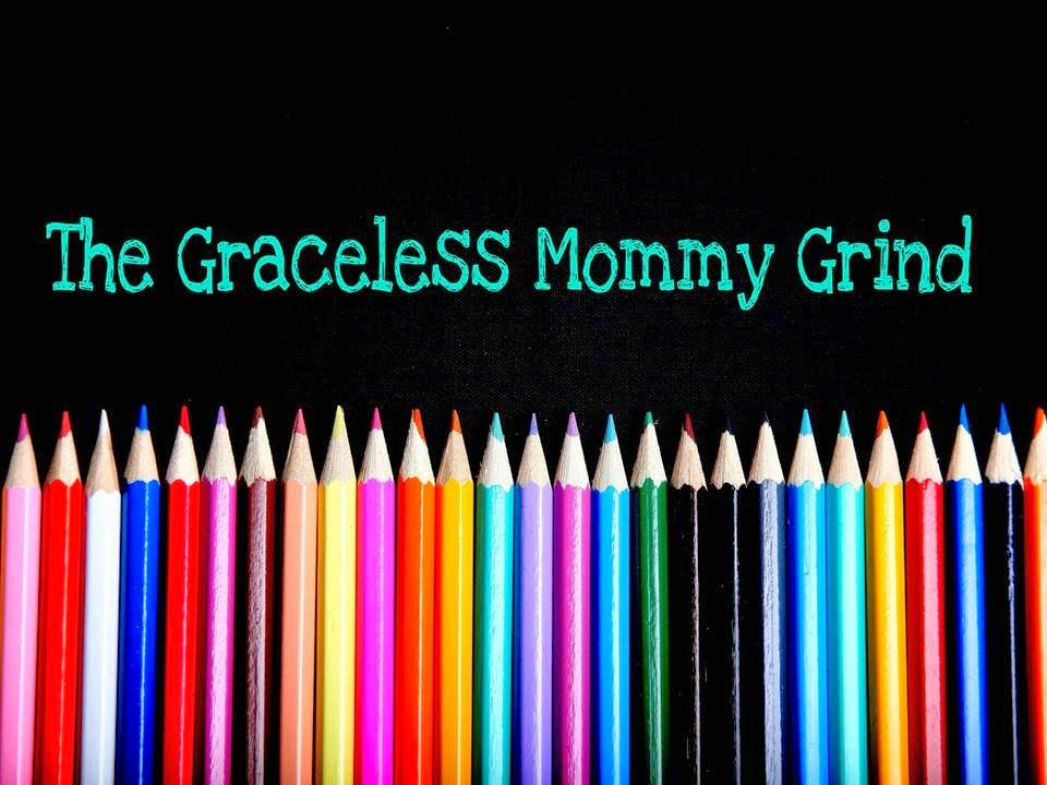 The Graceless Mommy Grind