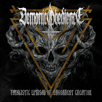 "DEMONIC OBEDIENCE - ""FATALISTIC UPRISAL OF ABHORRENT CREATION"""