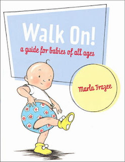Books for Babies - Walk On! Marla Frazee
