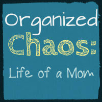 Organized Chaos: Life of a Mom