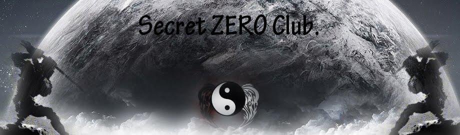Secret ZERO Club.