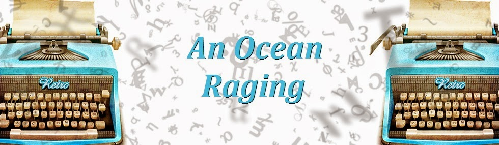An Ocean Raging