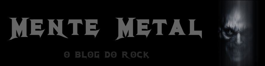 Mente Metal : Blog do Rock
