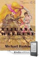 "Reporter Liam Michael ""Mad Mick"" Murphy is Back to Help a Rebel Priest Escape Death Squads in Our eBook Of The Day, Tijuana Weekend, and Here's a Free Sample!"