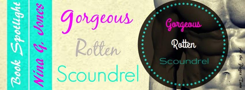 Spotlight – Gorgeous Rotten Scoundrel by Nina G. Jones