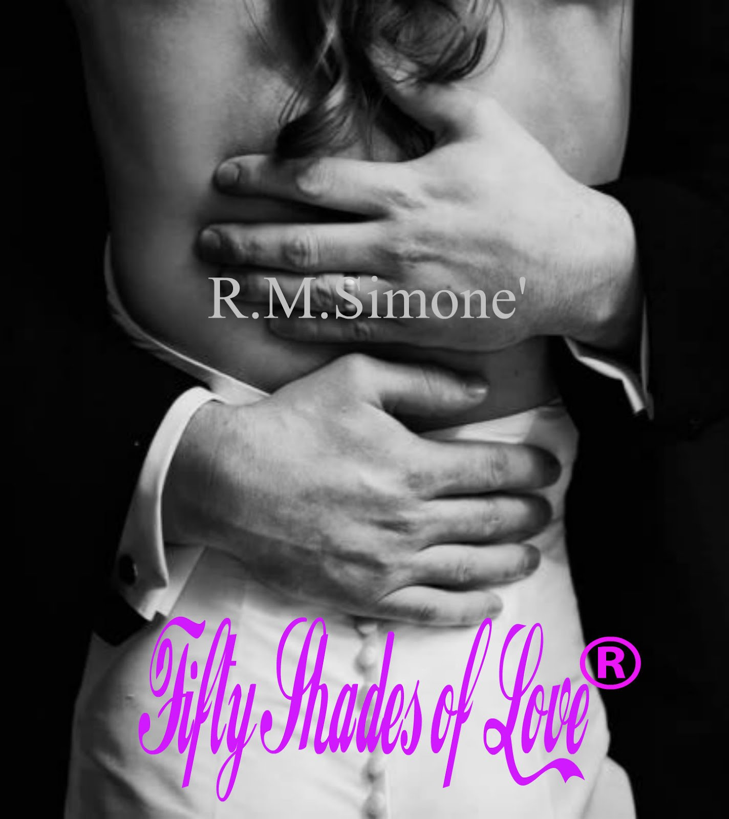 Fifty Shades of Love by R.M.Simone'