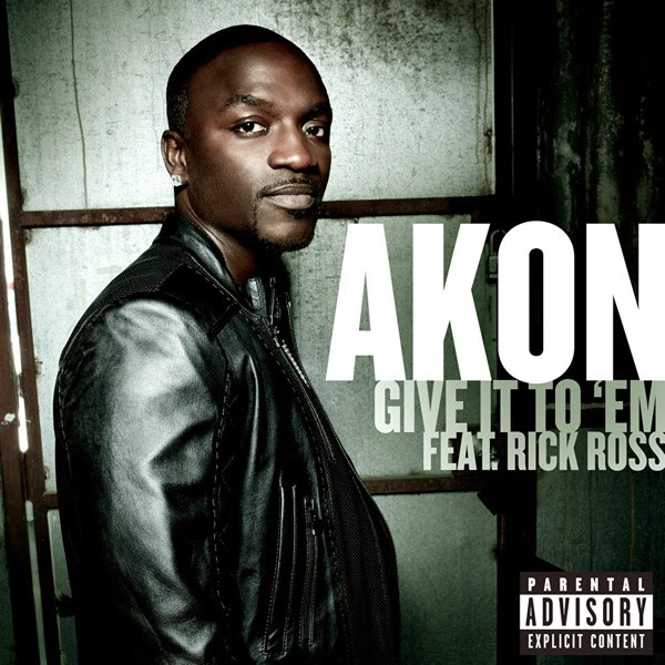 Akon - Give It to 'Em (feat. Rick Ross) - Single in Genre: Hip-Hop/Rap Cover