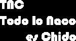 TNC Todo lo Naco es Chido