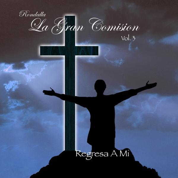 Rondalla Bautista La Gran Comisión-Vol 3-Regresa a Mi-