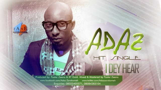New Music: I dey hear - Adaz