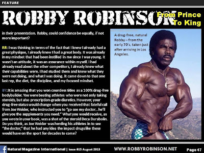 "ROBBY ROBINSON - FROM PRINCE TO KING ARTICLE IN NATURAL BODYBUILDING MAGAZINE, AUGUST 2013 THIS PHOTO OF ROBBY BY JOE VALDEZ IS AVAILABLE AS 22"" x 26"" (56 cm x 66 cm) AUTOGRAPHED POSTER www.robbyrobinson.net/poster.php"