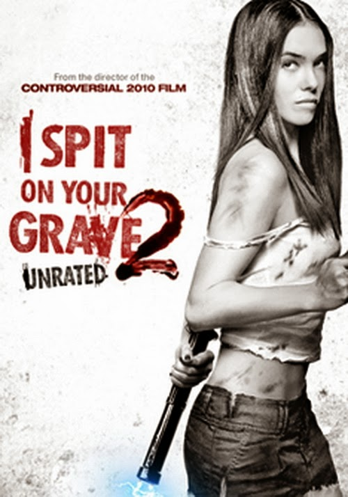I Spit On Your Grave 2 (2013) Poster
