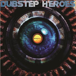 Dubstep Download   Dubstep Heroes (2012)