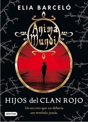 """PROXIMAMENTE: """"ANIMA MUNDI:Hijos del Clan Rojo"""" de Elia Barceló (A la venta el 20 de Marzo 2013)"""
