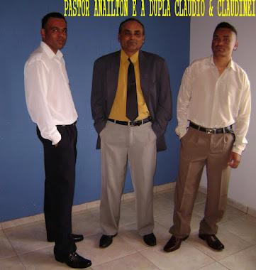 Pastor Anailton e a dupla C&C