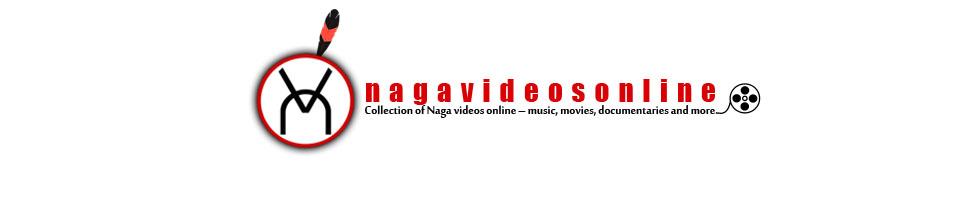 Naga Videos Online