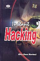 AJIBAYUSTORE Judul Buku : Instant Hacking Disertai CD Pengarang : Efvy Zam Kerinci Penerbit : Gava Media