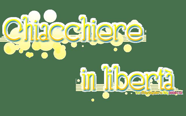 il trova blog presenta il blog chiacchiere in libertà
