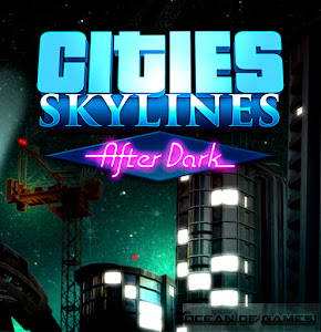 http://1.bp.blogspot.com/-0YndQWDQ1b8/VgyelxIHJFI/AAAAAAAAA_c/bDYUZ4DtCUk/s300/Cities-Skylines-After-Dark-Free-Download.jpg