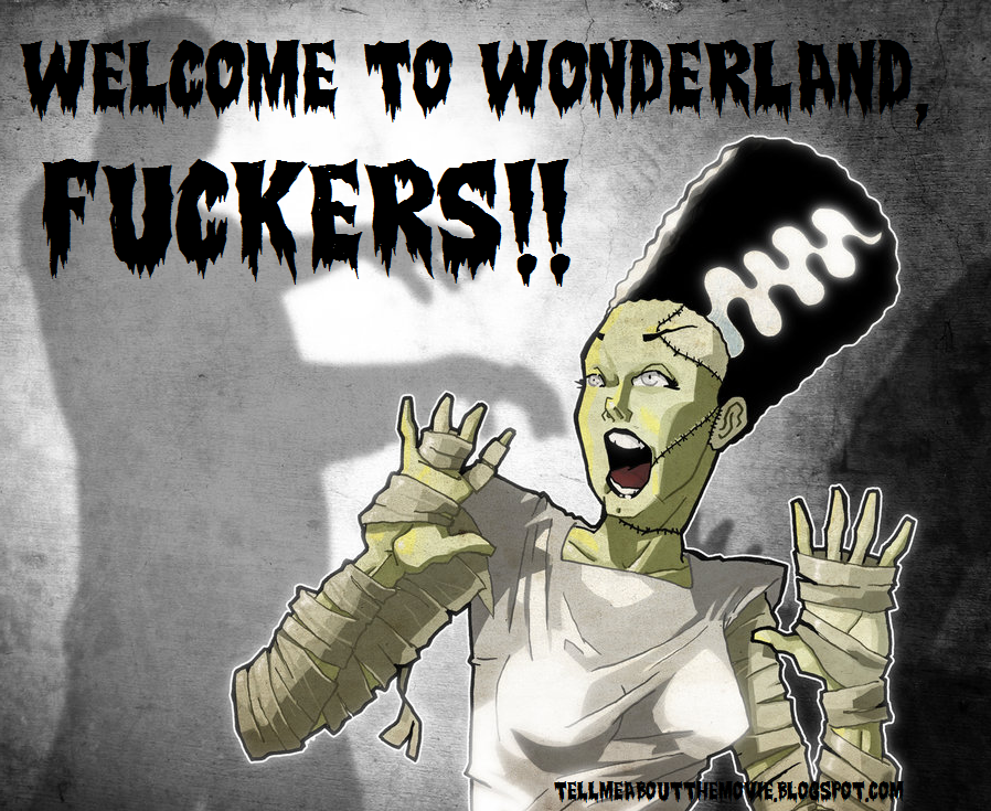 Welcome to wonderland, fucker