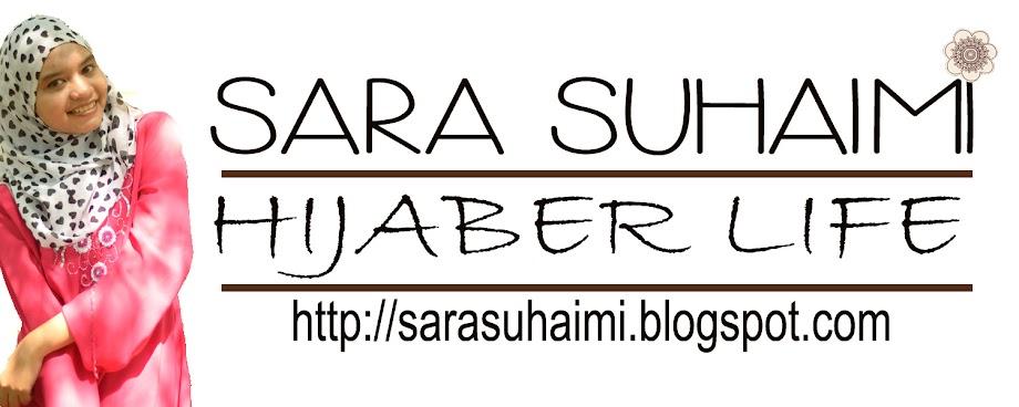 Sara Suhaimi : Hijaber life