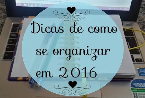 Dicas de como se organizar em 2016. #prafrenteBrasil.