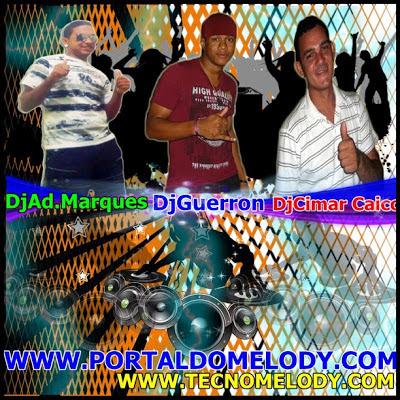 CD PAIXÃO DO MELODY VOL.01 Dj Ad.Marques Dj Guerron Dj Cimar Caico