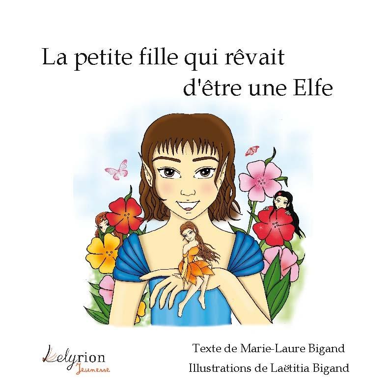 La petite fille qui rêvait d'être une Elfe - Album jeunesse