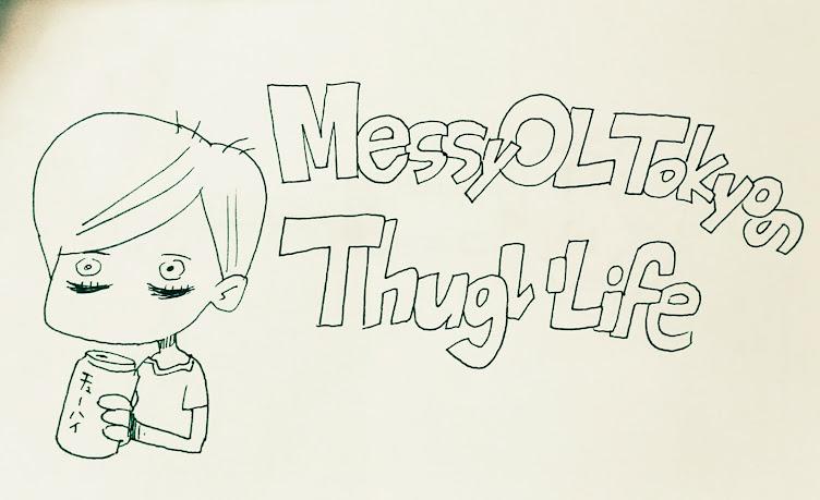 MessyOLTokyoのThugいLife