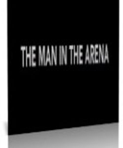 The Man in the Arena (2009)