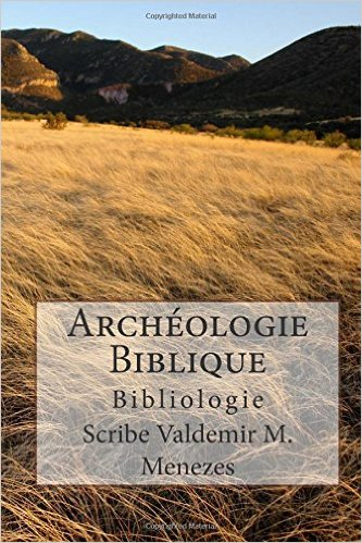 LIVRE: ARCHÉOLOGIE BIBLIQUE - COMPLET