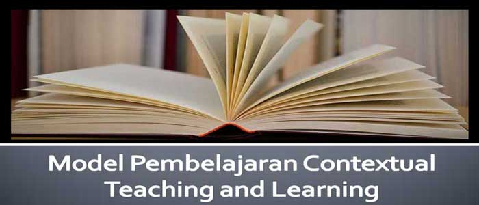 Model Pembelajaran Contextual Teaching and Learning