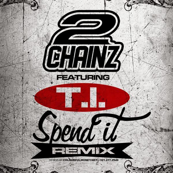 2 Chainz Aka Tity Boi - Spend It (Remix) (feat. T.I.) - Single  Cover