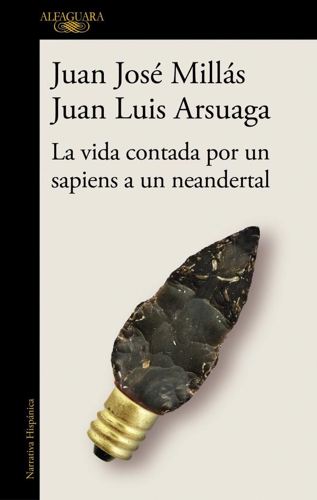 La vida contada por un sapiens a un neandertal, Juan José Millás y Juan Luis Arsuaga