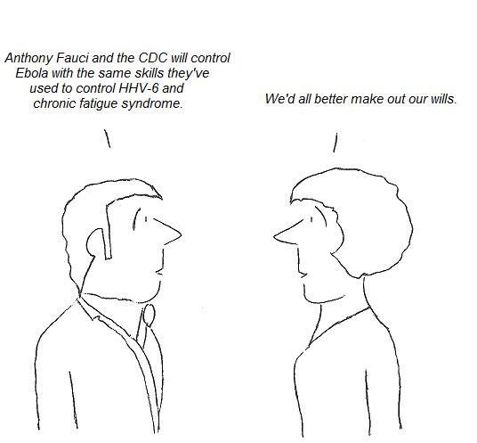 Ebola, HHV-6, chronic fatigue syndrome, Anthony Fauci, CDC, cartoon