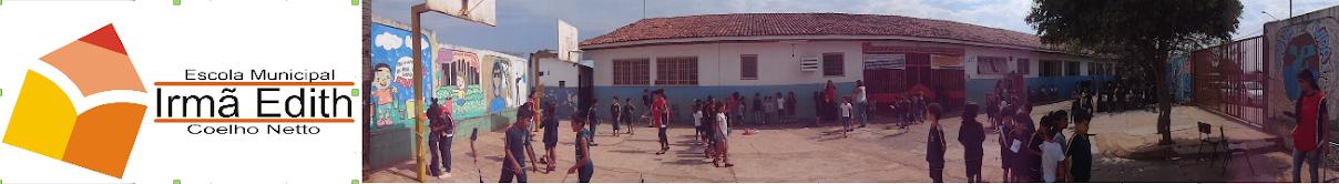ESCOLA MUNICIPAL IRMÃ EDITH COELHO NETTO