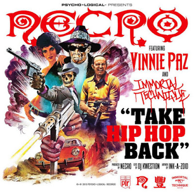 Necro feat. Vinnie Paz & Immortal Technique - Take Hip Hop Back (Single) [2015]