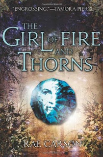 Book cover of The Girl of Fire and Thorns by Rae Carson.