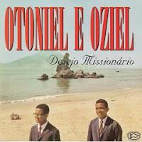 Otoniel e Oziel Desejo Missionário