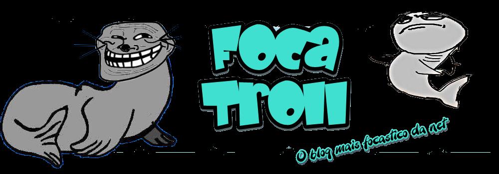 Foca Troll