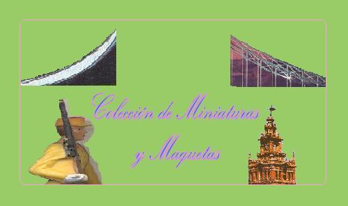 Colección de Miniaturas y Maquetas