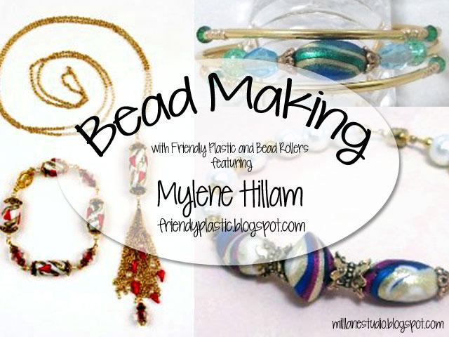 Friendy Plastic bead making, Mylene Hillam