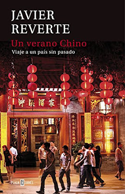 LIBRO - Un Verano Chino  Javier Reverte (Plaza & Janes - 12 Noviembre 2015) LITERATURA DE VIAJE | Edición papel & ebook kindle Comprar en Amazon España