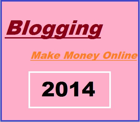 make money online from blogging in 2014